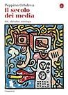 Il secolo dei media: Riti, abitudini, mitologie