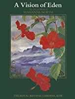 Vision of Eden: the Life and Work of Marianne North