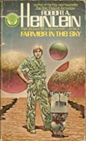 "a literary analysis of farmer in the sky by robert a heinlein Essays and criticism on robert a heinlein, including the works ""—we also  "" the menace from earth"", ""'all you zombies—'"" - critical survey of short fiction."