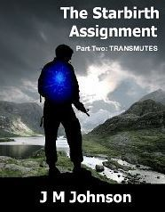 The Starbirth Assignment: Transmutes (Starbirth, #1 part 2)