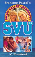 SS Heartbreak (Sweet Valley University, #13)