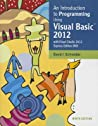 An Introduction to Programming Using Visual Basic 2012 (w/Visual Studio 2012 Express Edition DVD)