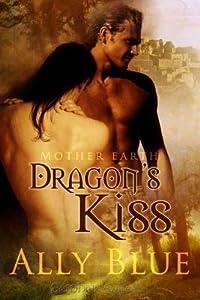 Dragon's Kiss (Mother Earth, #1)