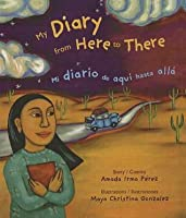 My Diary from Here to There / Mi Diario de Aqu- Hasta All