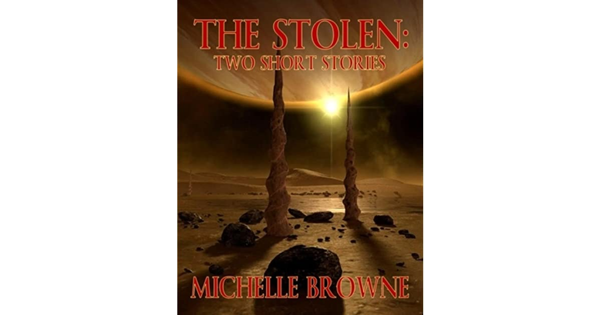 Ebook The Stolen Two Short Stories By Michelle Browne