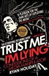 Trust Me, I'm Lying: Confessions of a Media Manipulator Cover