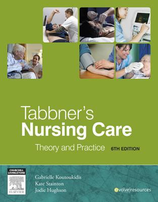 Tabbner's Nursing Care - E-Book: Theory and Practice
