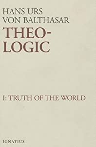 Theo-Logic: Theological Logical Theory: Truth of the World (Theo-Logic #1)