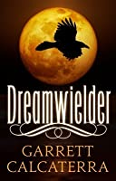 Dreamwielder (The Dreamwielder Chronicles #1)