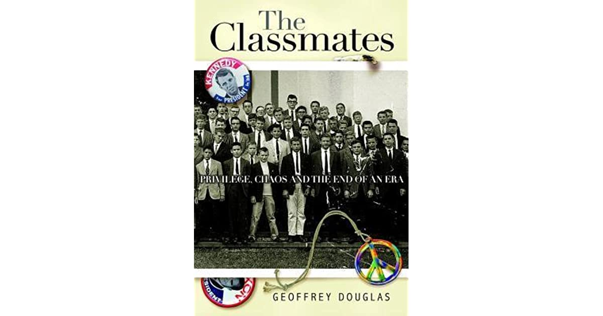 the classmates privilege chaos and the end of an era by