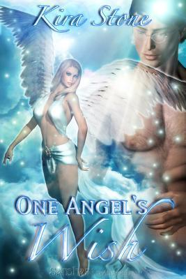 One Angels Wish  by  Kira Stone