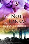 Not in Kansas by R.G. Alexander