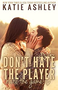 Don't Hate the Player...Hate the Game