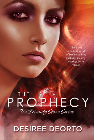 The Prophecy by Desiree DeOrto