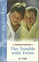 The Trouble With Twins (Maitland Maternity Quartet, #4)
