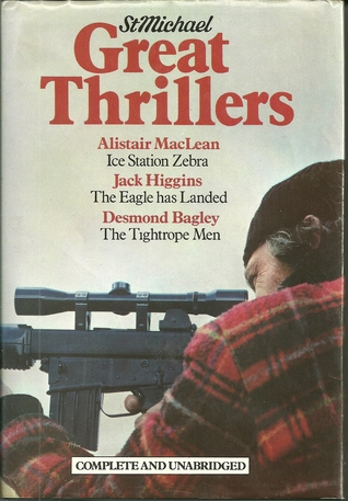Great Thrillers/Ice Station Zebra/The Eagle Has Landed/The Tightrope Men - Complete and Unabridged