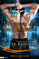 Werewolves Be Damned (Otherworld, #1; Magic & Mayhem/Magical Sword, #1)