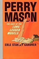The Case of the Long-Legged Models (Perry Mason)