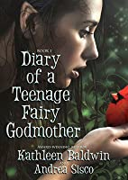 Diary of a Teenage Fairy Godmother