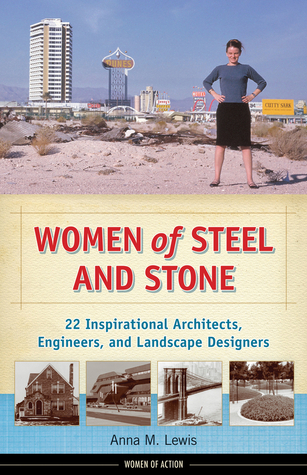 Women of Steel and Stone-22 Inspirational Architects, Engineers, and Landscape Designers
