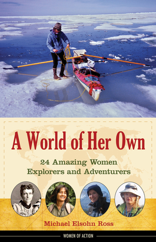 A-World-of-Her-Own-24-Amazing-Women-Explorers-and-Adventurers