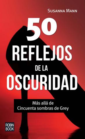 50 reflejos de la oscuridad: Más allá de Cincuenta sombras de Grey