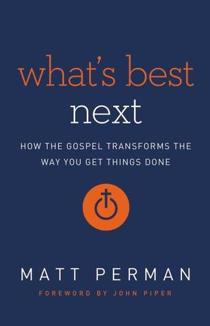 What's Best Next by Matt Perman