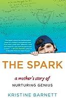 The Spark: Raising a Genius