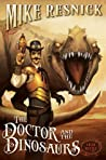 The Doctor and the Dinosaurs (Weird West Tales, #4)