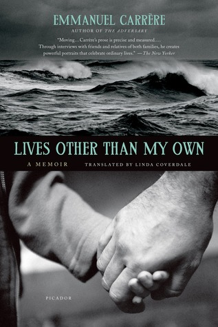 Lives Other Than My Own by Emmanuel Carrère