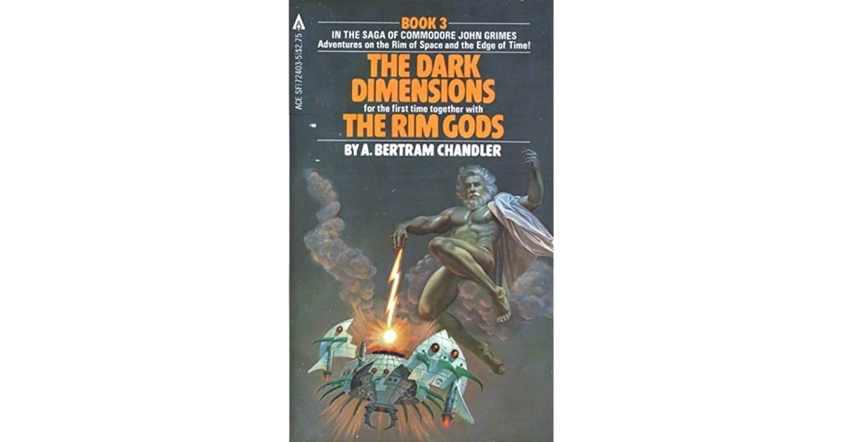 The Dark Dimensions/The Rim Gods by A  Bertram Chandler