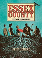 Essex County: I Fantasmi della Memoria
