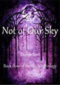 Not of Our Sky