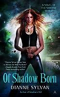 Of Shadow Born (Shadow World, #4)