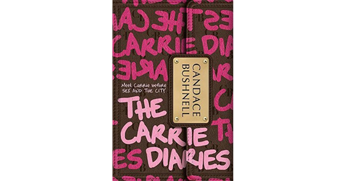 The Carrie Diaries (The Carrie Diaries, #1) by Candace Bushnell