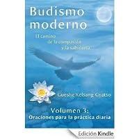 Budismo moderno: El camino de la compasión y la sabiduría - volumen 3: Oraciones para la práctica diaria (modern buddhism, #3)