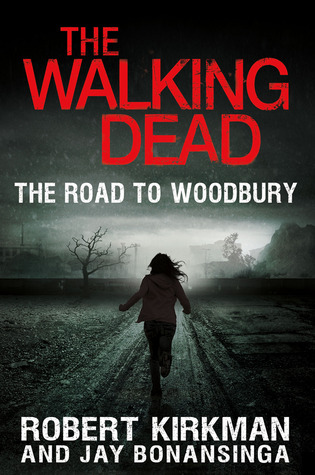The Road to Woodbury (The Walking Dead: Novels, #2)