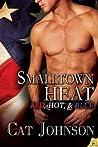 Smalltown Heat by Cat Johnson