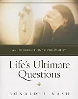 Life's Ultimate Questions: An Introduction to Philosophy