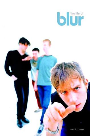 The Life of Blur by Martin J. Power