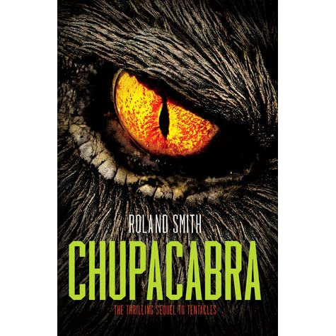 chupacabra marty and grace 3 by roland smith � reviews