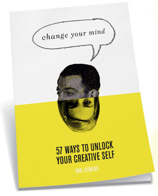 Change-Your-Mind-57-Ways-to-unlock-your-creative-self