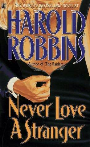 Read Never Love A Stranger By Harold Robbins