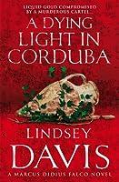 A Dying Light in Corduba (Marcus Didius Falco, #8)