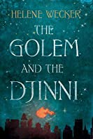 The Golem and the Djinni (The Golem and the Djinni #1)