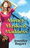 Money, Masks & Madness