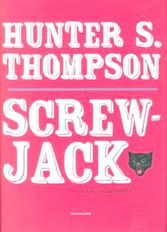 Screwjack By Hunter S Thompson