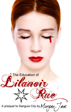 The Education of Lilanoir Rue