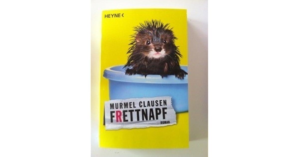 Frettnapf By Murmel Clausen