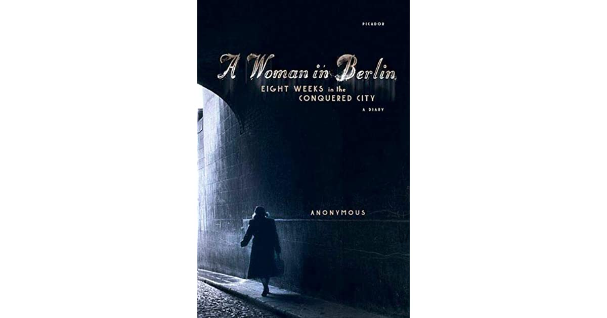 038e25f212c A Woman in Berlin: Eight Weeks in the Conquered City: A Diary by Anonymous